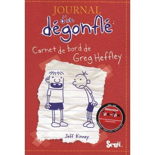Journal d'un degonfle, Tome 1 : Carnet de bord de Greg Heffley : Diary of a Wimpy Kid - Volume 1 (in French) (French Edition) by Jeff Kinney (2009-10-10)