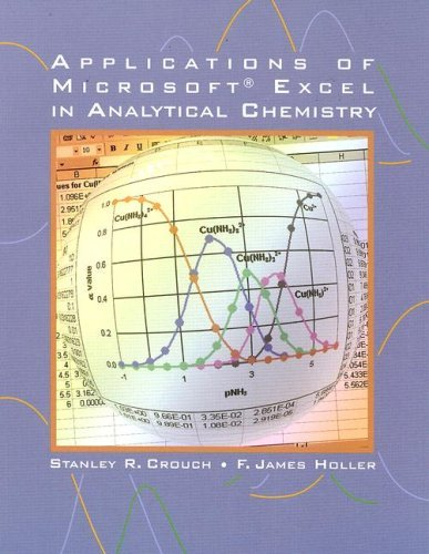 Applications of Microsoft Excel in Analytical Chemistry by Stanley R. Crouch (2003-08-21)