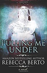 Pulling Me Under: 2 by Rebecca Berto (30-Oct-2013) Paperback
