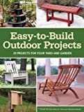 Easy-to-Build Outdoor Projects: 29 Projects for your yard and garden (Popular Woodworking Magazine)