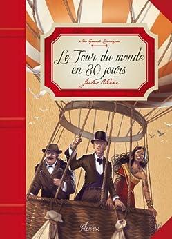 Le Tour du monde en 80 jours par [Verne, Jules, Grossetete, Charlotte]