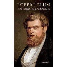 Robert Blum: Eine Biografie