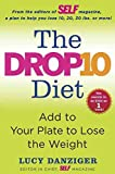 [The Drop 10 Diet: Harness the Fat-Melting Power of Superfoods] (By: Lucy Danziger) [published: May, 2012]