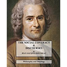 The Social Contract: and Discourses (Jean Jacques Rousseau) by Jean Jacques Rousseau (2015-05-11)