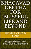 #6: Bhagavad Geetha For Blissful Life And Beyond: Bhagavad Geetha For Blissful Life And Beyond