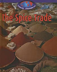 The Spice Trade (Great Journeys)