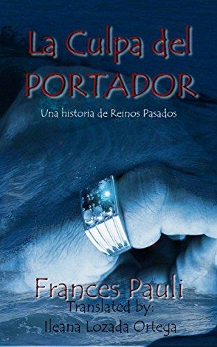 La Culpa del Portador eBook: Frances Pauli, Ileana Paula Lozada ...