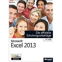 Microsoft Excel 2013 - Die offizielle Schulungsunterlage (77-420)
