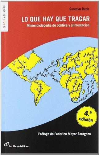Descargar Libro Lo que hay que tragar: Minienciclopedia de política y alimentacion (El rojo y el negro) de Gustavo Duch