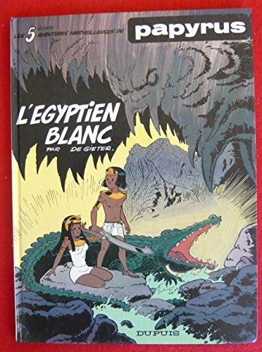 Papyrus, Tome 5 : L'Égyptien blanc