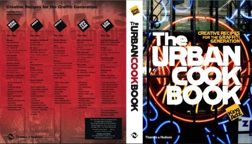 The Urban Cookbook: Creative Recipes for the Graffiti Generation (Street Graphics / Street Art)