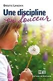 Une discipline en douceur (Guides pratiques) (French Edition)