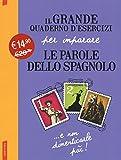 Il grande quaderno d'esercizi per imparare le parole dello spagnolo: 1-2-3