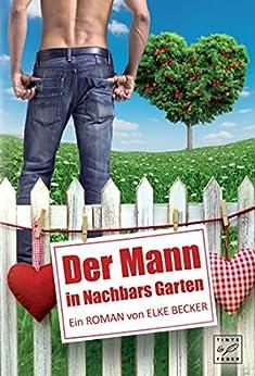 Der Mann in Nachbars Garten (German Edition) by [Becker, Elke]