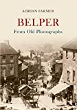 Belper From Old Photographs