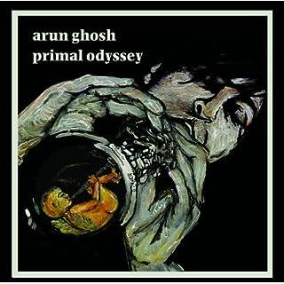 Arun Ghosh - Primal Odyssey