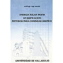 Energia Solar Pasiva En Edificación: Métodos Para Comparar Diseños