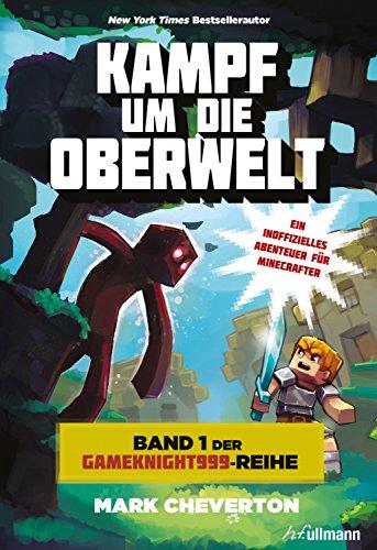 Minecraft: Kampf um die Oberwelt: Band 1 der Gameknight999-Serie