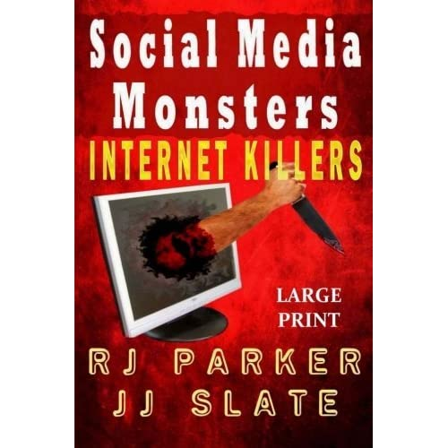 Social Media Monsters: Internet Killers (Lg Print) by Rj Parker (September 09,2014)