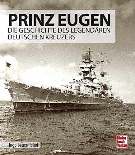 Prinz Eugen: Die Geschichte des legendären deutschen Kreuzers