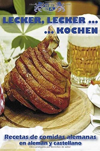 Lecker, lecker...kochen: Recetas de comidas alemanas en alemán y castellano (Spanisch Kochen)