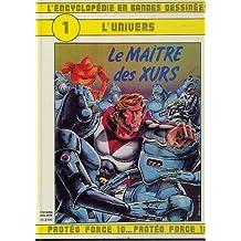 Le Maître des Xurs (L'Encyclopédie en bandes dessinées)