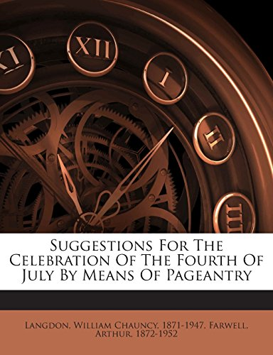Suggestions for the Celebration of the Fourth of July by Means of Pageantry