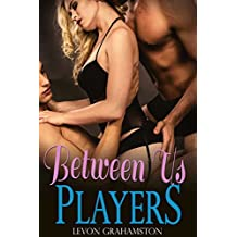 Between Us Players: A Hot Menage Sports Romance (Threesome Lovesome Series Book 1) (English Edition)