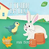 I Think I'm Lost (Little Friends: Garden Adventures Series Book 4)