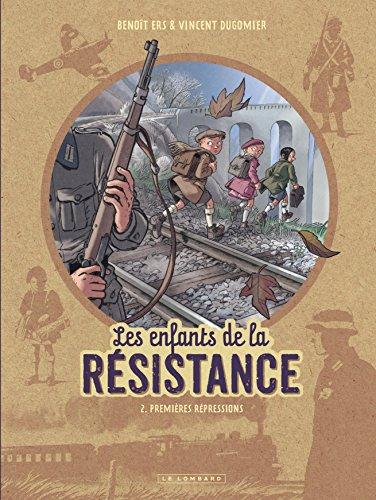 Les Enfants de la Résistance - tome 2 - Premières répressions par Dugomier