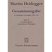 Gesamtausgabe. 4 Abteilungen: Gesamtausgabe 2. Abt. Bd. 18: Grundbegriffe der aristotelischen Philosophie (Sommersemester 1924)