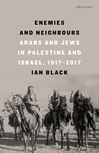 Enemies and neighbours arabs and jews in palestine and israel enemies and neighbours arabs and jews in palestine and israel 1917 2017 by fandeluxe Epub
