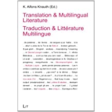 Translation & Multilingual Literature. Traduction & Littérature Multilingue (Literatur: Forschung und Wissenschaft)