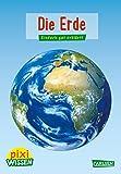 Pixi Wissen 3: Die Erde: Einfach gut erklärt!