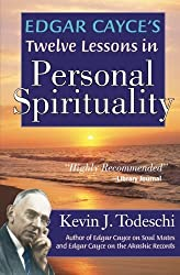 Edgar Cayce's Twelve Lessons in Personal Spirituality by Kevin J. Todeschi (2010-07-28)