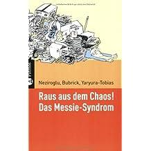 Raus aus dem Chaos: Das Messie-Syndrom überwinden