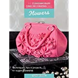 The Contemporary Cake Decorating Bible - Flowers: Techniques, Tips & Projects for Floral Cakes by Lindy Smith (2013-10-29)
