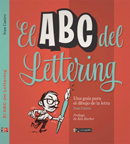 El ABC del lettering. Una guía para el dibujo de la letra por Castro Ivan