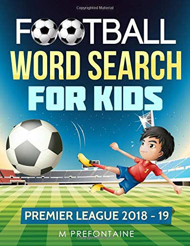 Football Word Search For Kids: Premier League 2018 - 19 por M Prefontaine