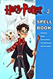 Harry Potter Spell Book Vol. 2: All Spells, Types, Pronunciation, Seen/Mentioned, and Description (English Edition)
