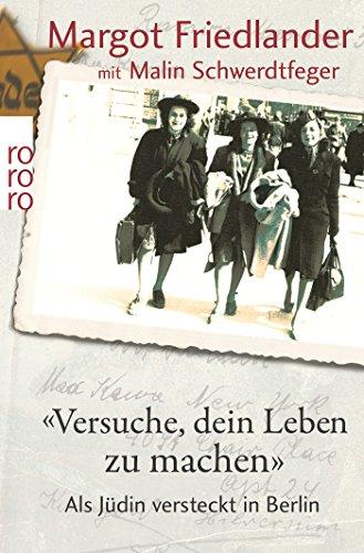 """""""Versuche, dein Leben zu machen"""": Als Jüdin versteckt in Berlin"""