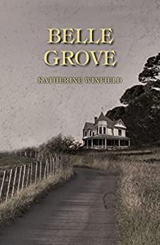 Belle Grove (Corsica Series Book 2) by [Winfield, Katherine]