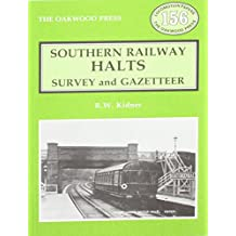 Southern Railway Halts: Survey and Gazetteer (Locomotion Papers)