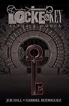 Locke & Key Vol. 6: Alpha & Omega (Locke & Key Volume) by [Hill, Joe]