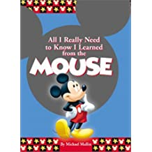 All I Really Need to Know I Learned From the Mouse by Michael Mullin (2001-05-14)