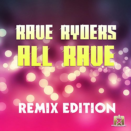 Rave Ryders - All Rave (Remix Edition)