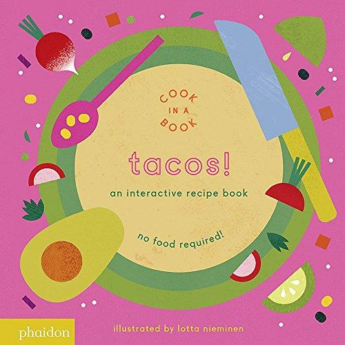 Tacos!: An Interactive Recipe Book (Cook In A Book)