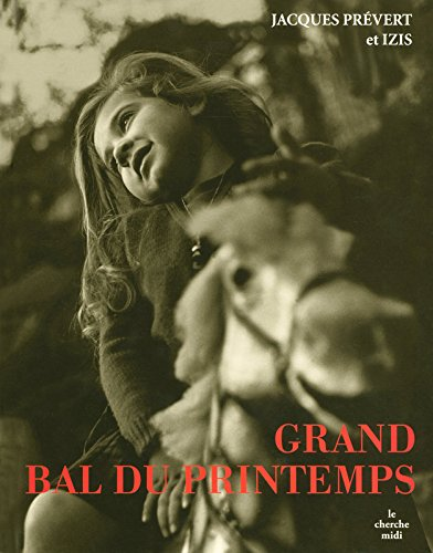 Grand Bal du printemps par Jacques PRÉVERT