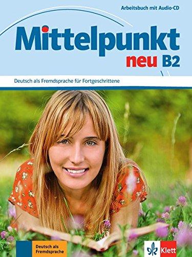 Mittelpunkt neu b2, libro de ejercicios + cd por Ilse Sander