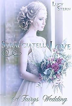 Stracciatella Love: A Fairys Wedding (Aurora-Reihe 3) von [Stern, Lucy]